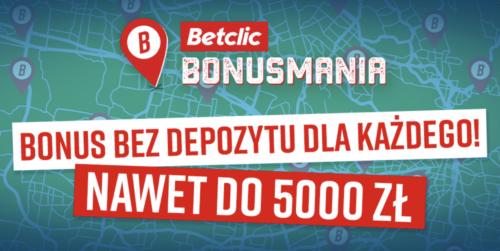Bonusmania od Betclic czyli do 5000 zł bez depozytu!