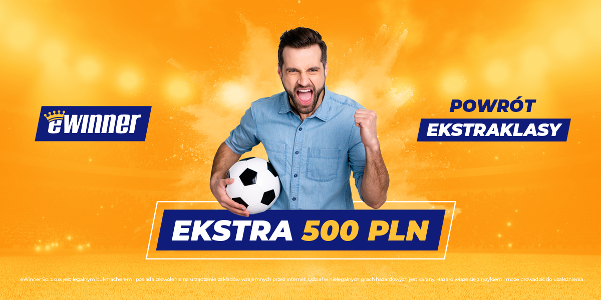 EKSTRA 500 PLN na powrót Ekstraklasy #eWinner